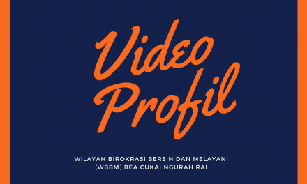 Video Profil Wilayah Birokrasi Bersih dan Melayani (WBBM) Bea Cukai Ngurah Rai